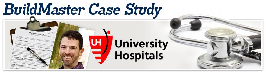 BuildMaster Case Study for University Hospitals