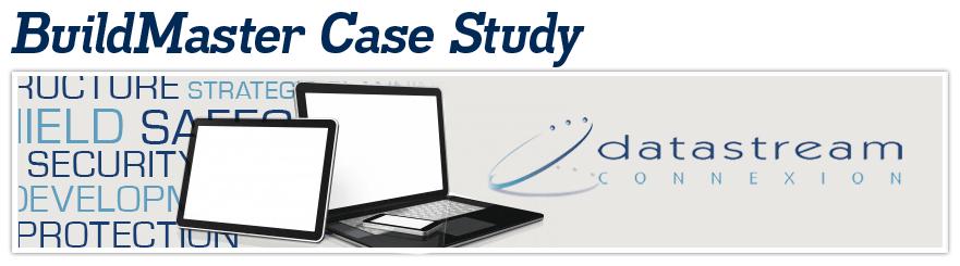 BuildMaster Case Study for Datastream Connexion